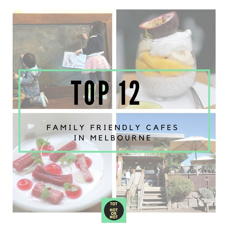 The HOT List: Top 12 Family Friendly Cafes in Melbourne http://tothotornot.com/2016/06/the-hot-list-top-13-best-child-friendly-cafes-in-melbourne/