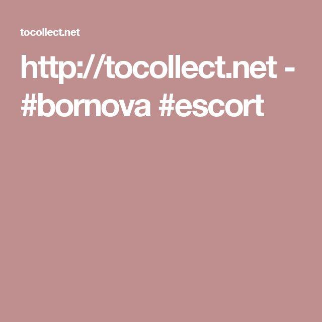 http://tocollect.net - #bornova #escort