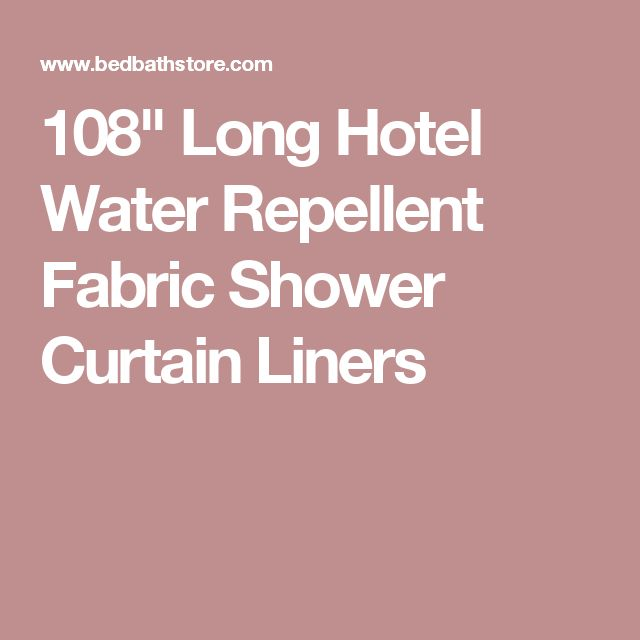 """108"""" Long Hotel Water Repellent Fabric Shower Curtain Liners"""