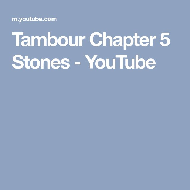 Tambour Chapter 5 Stones - YouTube