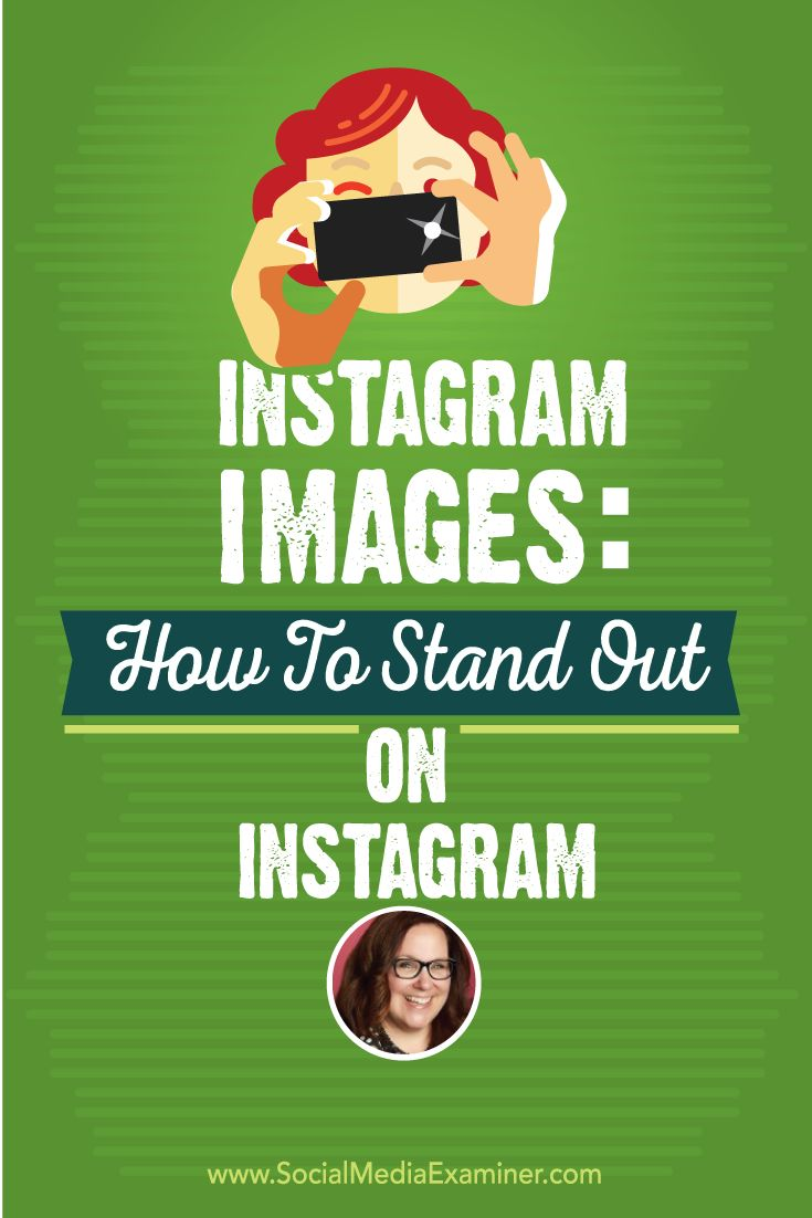 How to stand out on Instagram - tips for tools and images on the @smexaminer weekly podcast with great show notes with links.