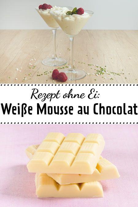 Weiße Mousse Au Chocolat Das Rezept Ohne Ei Dessert Träume
