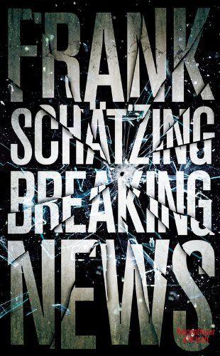 Breaking News: Amazon.de: Frank Schätzing: Bücher