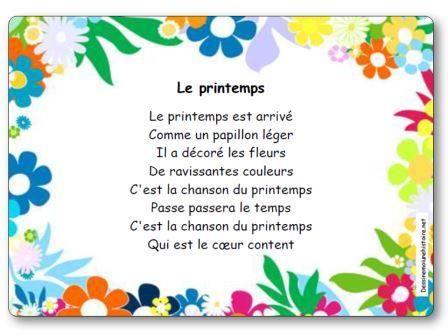 Paroles de la comptine Le printemps : Le printemps est arrivé Comme un papillon léger Il a décoré les fleurs De ravissantes couleurs C'est la