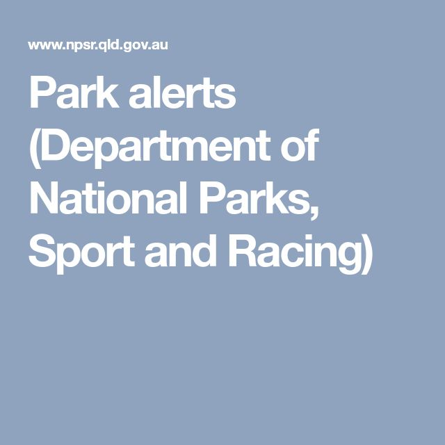 Park alerts (Department of National Parks, Sport and Racing)