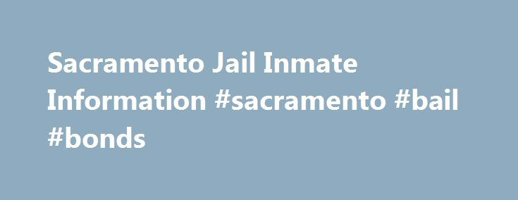 Sacramento Jail Inmate Information #sacramento #bail #bonds http://jamaica.remmont.com/sacramento-jail-inmate-information-sacramento-bail-bonds/  # Sacramento Sheriff Department County Jail Facility The Sacramento County Jail is located at 651 I Street Sacramento, CA 95814 office: 1 Hour Bail Bonds is an experienced bail bond company that can help with any Sacramento County Jails and is here to help you make an informed decision on how to proceed in this difficult matter. You may visit or…