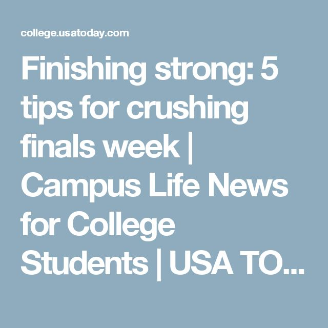 Finishing strong: 5 tips for crushing finals week | Campus Life News for College Students | USA TODAY College