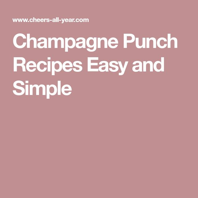 Champagne Punch Recipes Easy and Simple