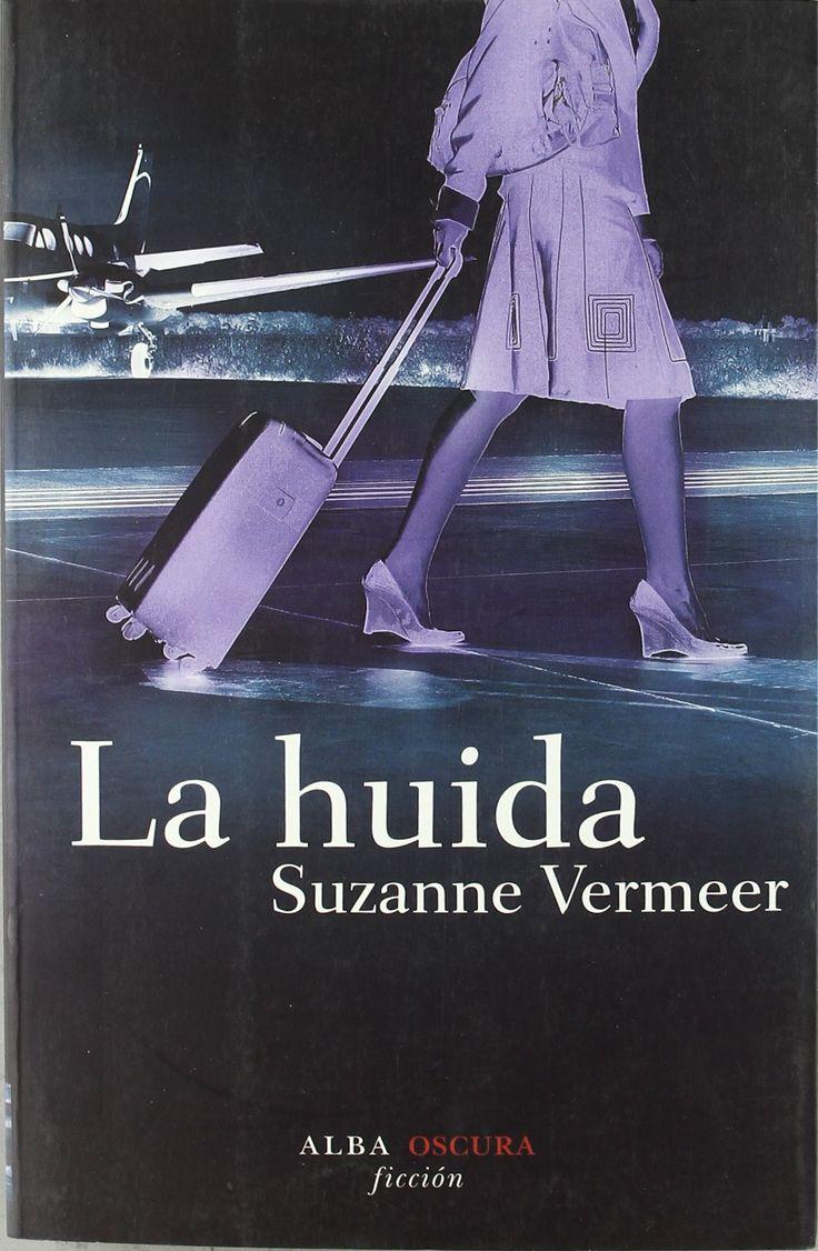 La huida / Suzanne Vermeer