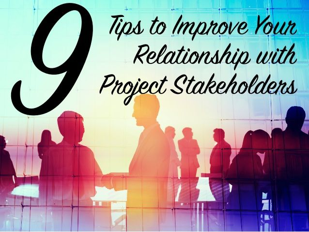 9 Tips for Project Stakeholder Management