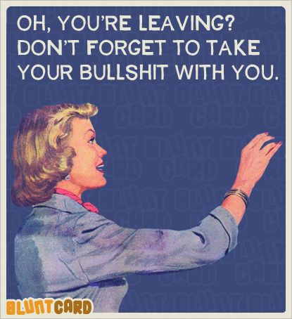 Leaving?  #retro #snark #bluntcard Add Bluntcard's Pinterest to see all the new cards.
