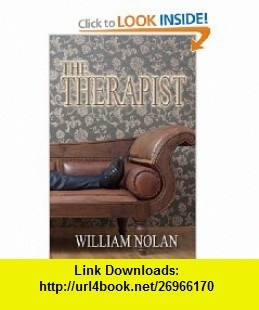 The Therapist (9781937273361) William Nolan , ISBN-10: 1937273369  , ISBN-13: 978-1937273361 ,  , tutorials , pdf , ebook , torrent , downloads , rapidshare , filesonic , hotfile , megaupload , fileserve