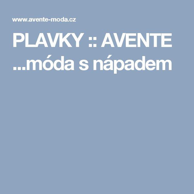 PLAVKY :: AVENTE  ...móda s nápadem