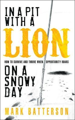 One of the best books I have read lately...In a Pit with a Lion on a Snowy Day: How to Survive and Thrive When Opportunity Roars
