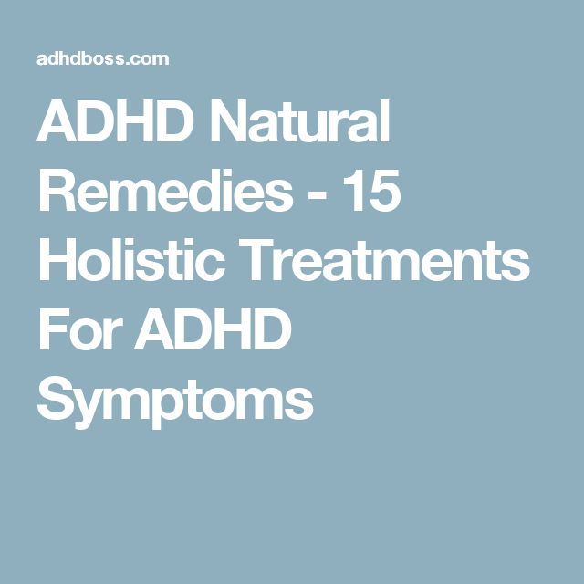 ADHD Natural Remedies - 15 Holistic Treatments For ADHD Symptoms