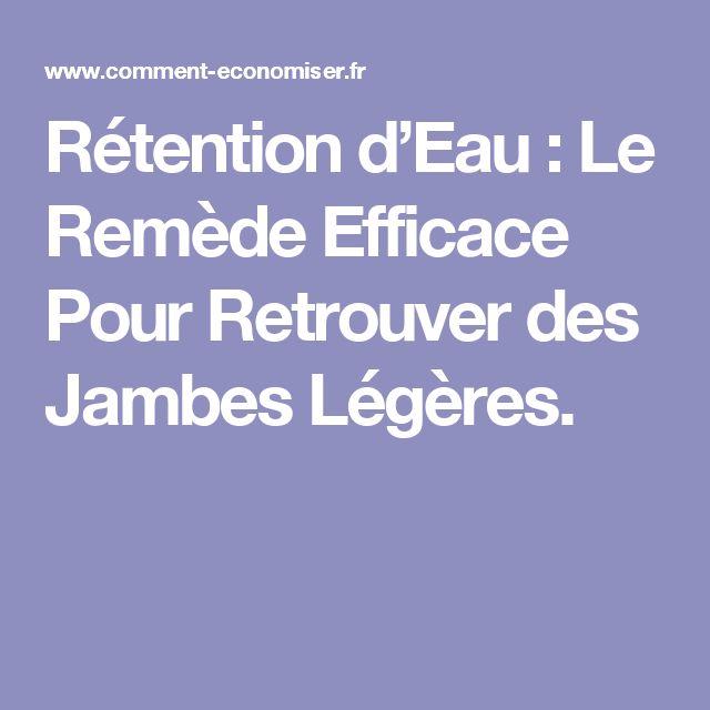 17 meilleures idées à propos de Rétention D Eau Jambes sur
