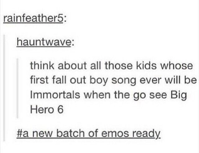 Those batch of emos included me lol<<lol same but then I listened to every other song ever and ahhh fob