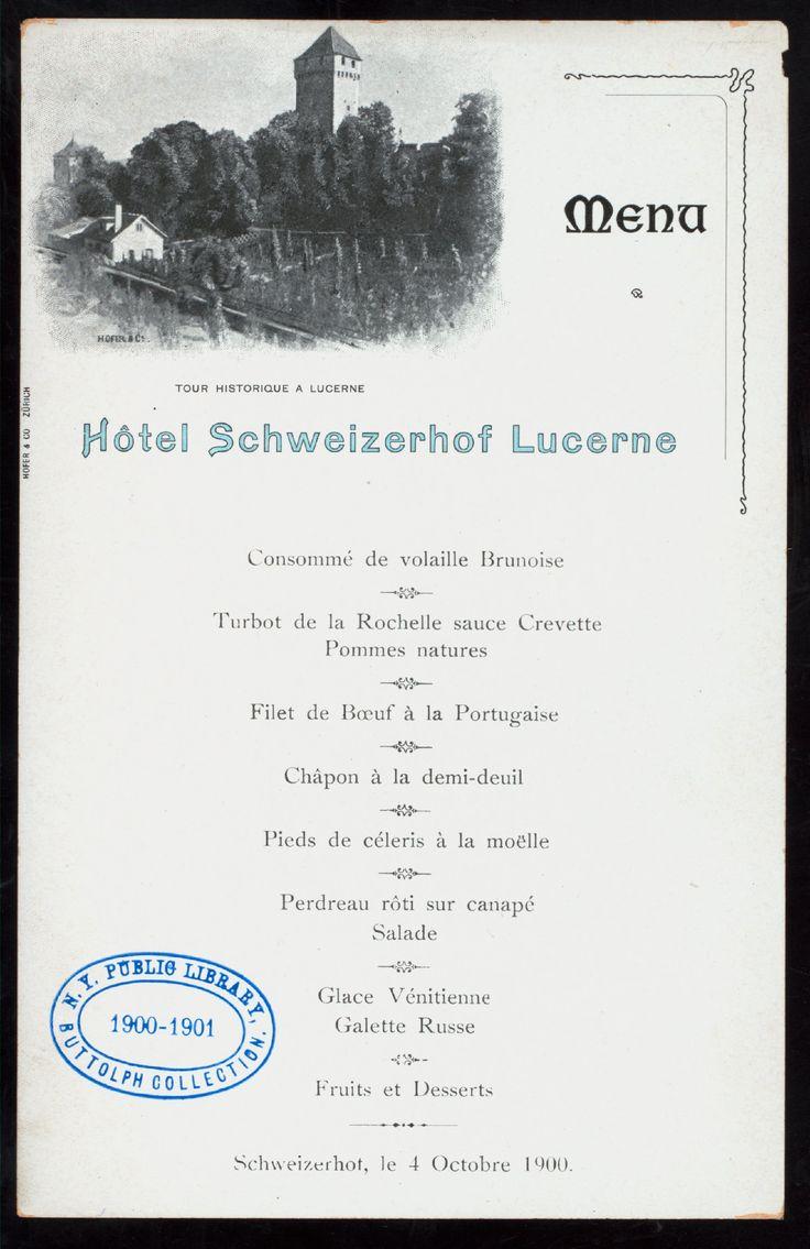 Hotel Schweizerhof Lucerne Switzerland  October 4, 1900 http://menus.nypl.org/menus/13498