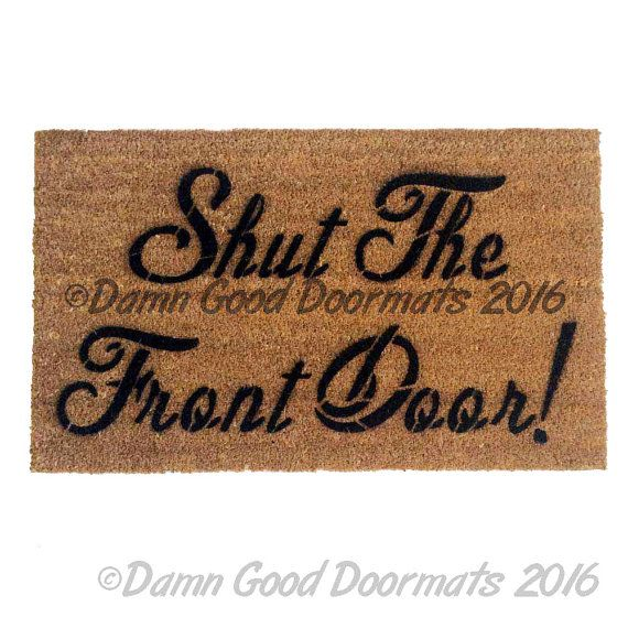 Meaning Of Shut The Front Door: 17 Best Ideas About Funny Rude On Pinterest