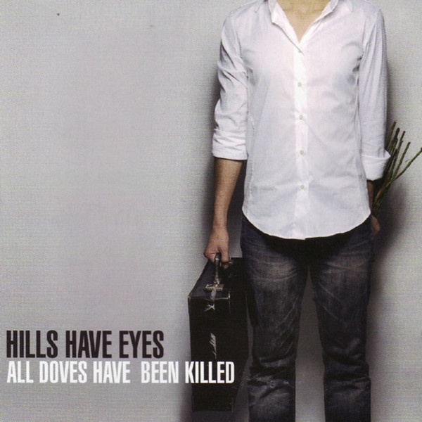 Hills Have Eyes - All Doves Have Been Killed