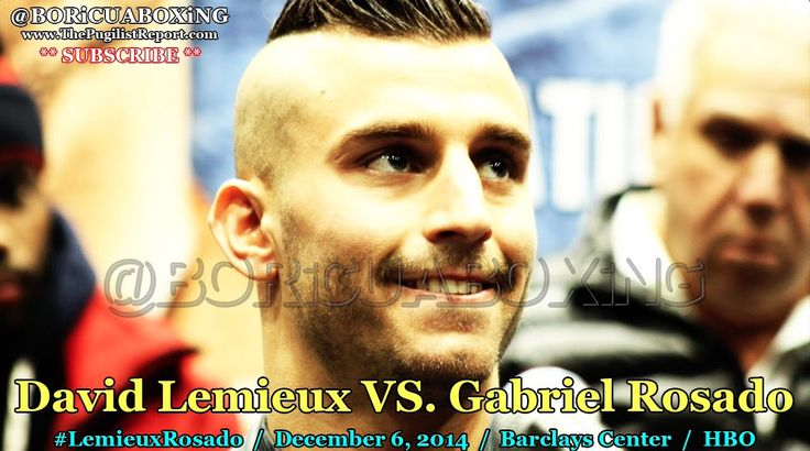 "DAVID LEMIEUX vs  Gabriel Rosado: ""I'm from Montreal...I don't know if that seems scary or anything..."" ((VIDEO))"