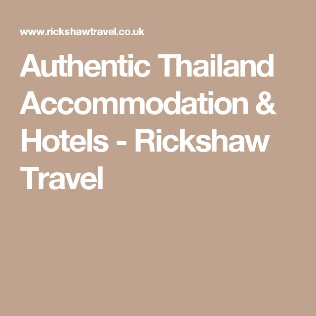 Authentic Thailand Accommodation & Hotels - Rickshaw Travel