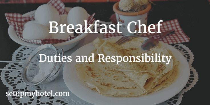Breakfast Chef Job Description, Duties and Responsibilities of Breakfast Chef Restaurant, Cooking and managing breakfast service and assisting with lunch service in the Coffee Shop