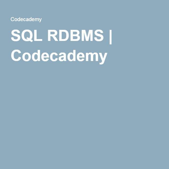 SQL RDBMS (relational database management system)   Codecademy