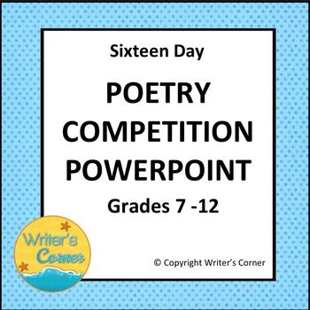 Sixteen Day Poetry Competition BUNDLEENGAGE STUDENTS WITH AGRADE 7 THROUGH 12 POETRY TOURNAMENT!Challenge your class to choose the champion poem out of a field of 32 competitors. The poetry tournament is an easy non-fiction assessment to align to your curriculum and engage students.Each day for sixteen days students will compare and contrast two poems and vote for a winner.