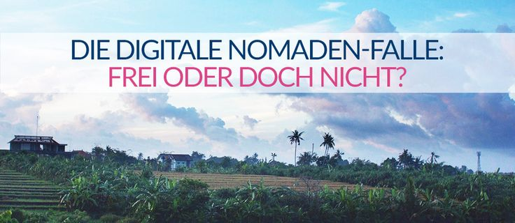 Die Digitalen Nomaden-Falle: Endlich frei oder doch nicht? - Planet Backpack
