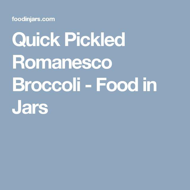 Quick Pickled Romanesco Broccoli - Food in Jars