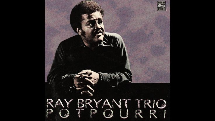 Ray Bryant Trio - My One And Only Love