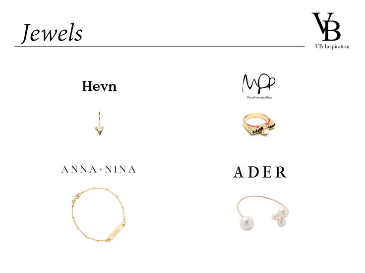 Here we introduce you the jewels brands that you could find in VB Inspiration! All of them are original, unique, inspiring and simply amazing!