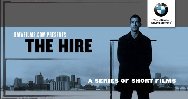 2001-2002: BMW's 'The Hire' (8 short films)  - One of the earliest and most successful examples of branded entertainment