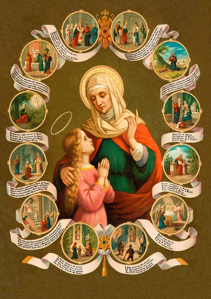 Good St. Anne, the mother of the Blessed Mother and the patron Saint of grandmothers.
