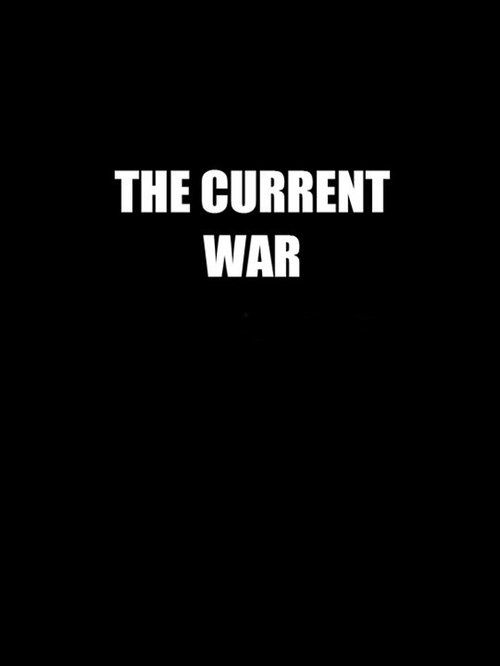 Watch The Current War (2017) Full Movie Online Free