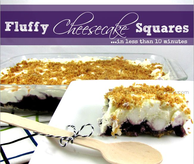 No Bake Fluffy Cheesecake Squares July 1, 2013 by Holly 7 Comments No Bake Fluffy Cheesecake Squares