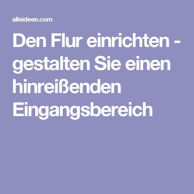 the 25+ best ideas about flur gestalten on pinterest | diele ... - Wohnung Einrichten Geometrische Asthetik Funktionell