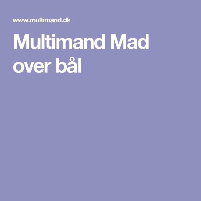 Multimand Mad over bål