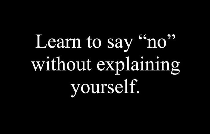 Should remind myself more often. Learn to say no.