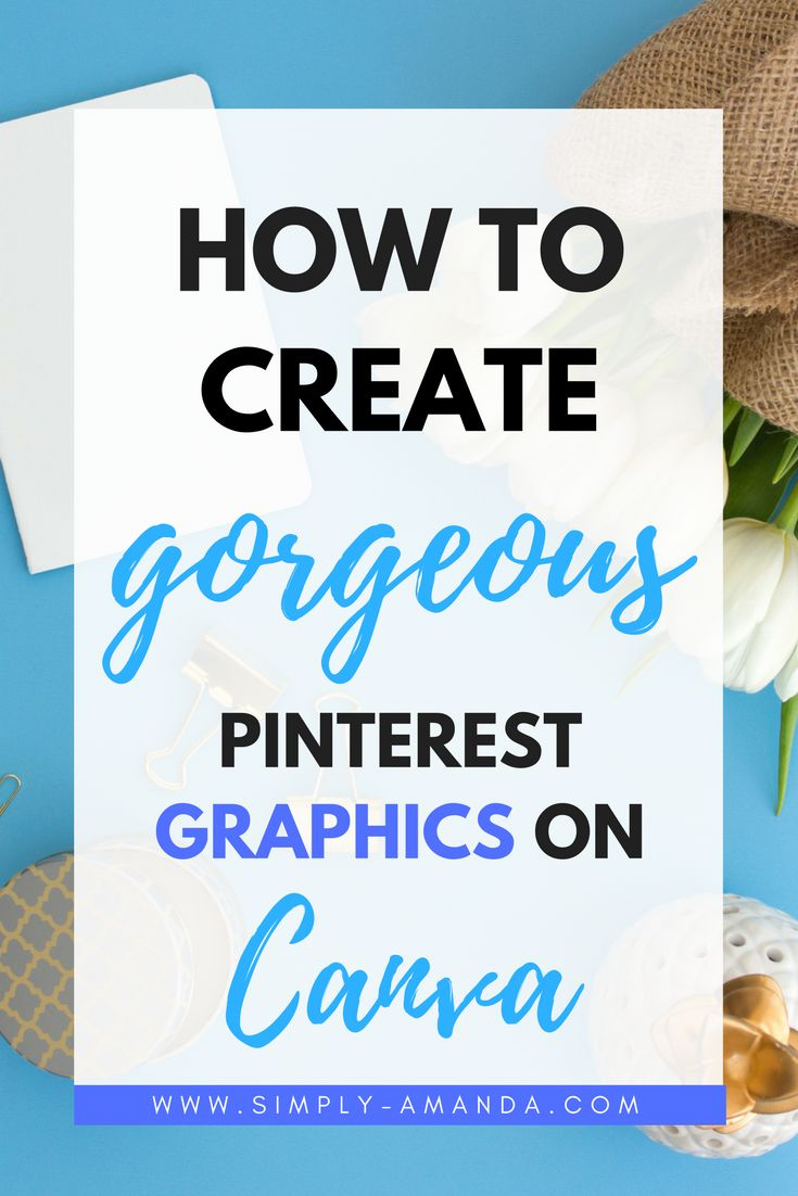 You don't have to be a professional graphic designer to make gorgeous pins for Pinterest! Click here to learn how I make pins for my blog on Canva + watch my video tutorial on how to use it! via simply-amanda.com