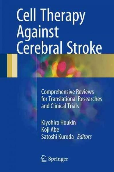 Cell Therapy Against Cerebral Stroke: Comprehensive Reviews for Translational Researches and Clinical Trials