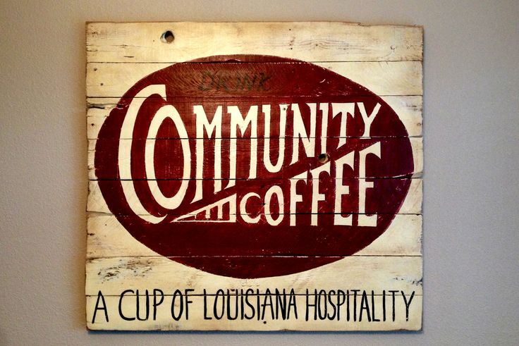 I love old and retro things...old signs...old furniture...you know...anyway, I came across an old Community Coffee sign and decided I must have one just like it...soooo, I grabbed all the pallets I...