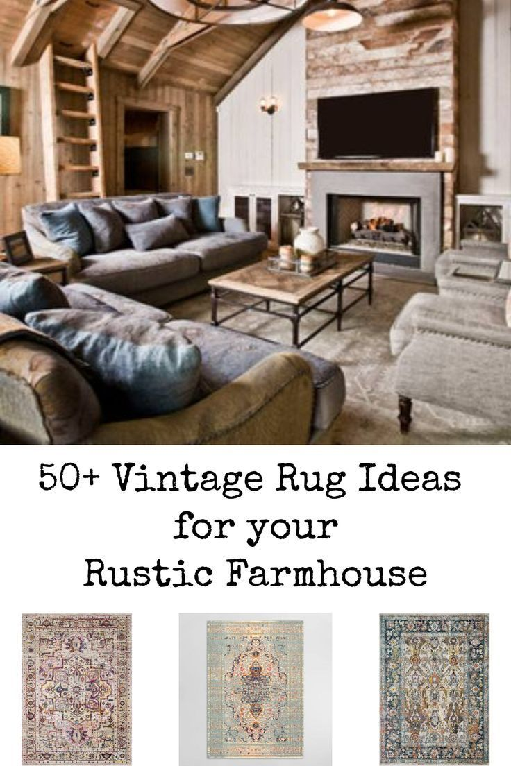 50 Vintage Rug Ideas For Your Rustic Farmhouse Living Room Decor Inspirat Farm House Living Room Rustic Farmhouse Living Room Industrial Farmhouse Living Room