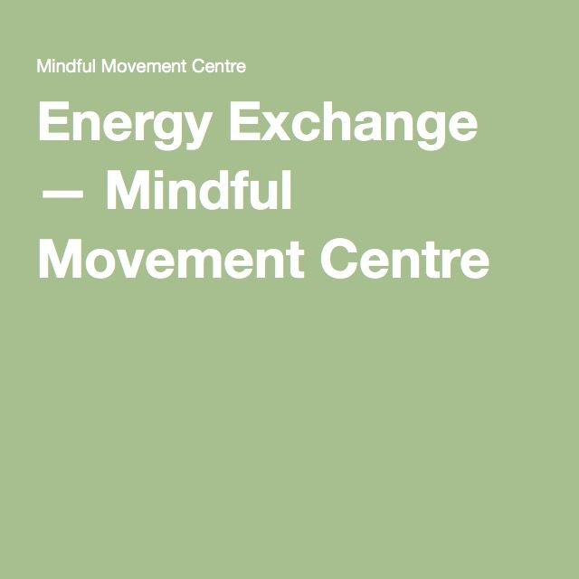 Energy Exchange — Mindful Movement Centre
