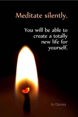 ... will be able to create a totally new life for yourself. - Sri Chinmoy
