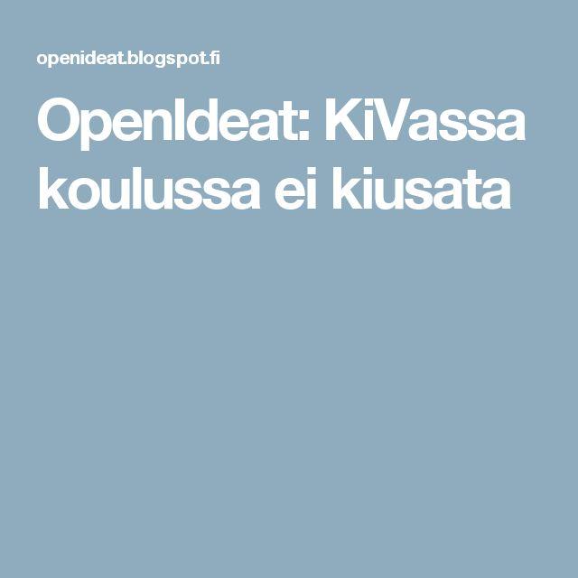 OpenIdeat: KiVassa koulussa ei kiusata
