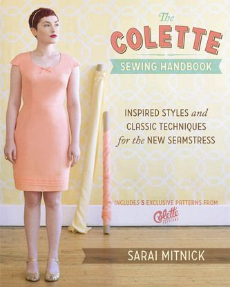 The Colette Sewing Handbook £25.00. Includes five beautiful patterns for modern classic pieces, including a scalloped-hem skirt, flutter-sleeve blouse, sweetheart neck sheath dress, asymmetrical flounce dress, and a lined dress with gathered sleeves. Each project will help you put the fundamentals into practice as you sew.