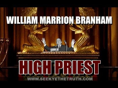 William Marrion Branham  High Priest