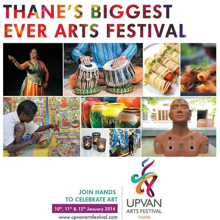 Upvan Arts Festival Thane near Mumbai - First Ever Arts festival on 10, 11, 12 Jan 2014, Performing Arts, Visual Arts, Classical Music, Dance, Traditional and Culinary Arts, performed by renowned national and international artists as well as talented regional artists. To Know More:- www.upvanartsfestival.com/visualarts.html